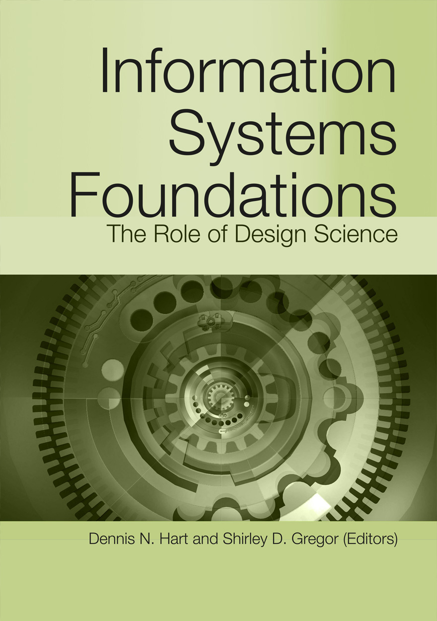 Information Systems Foundations: The Role of Design Science
