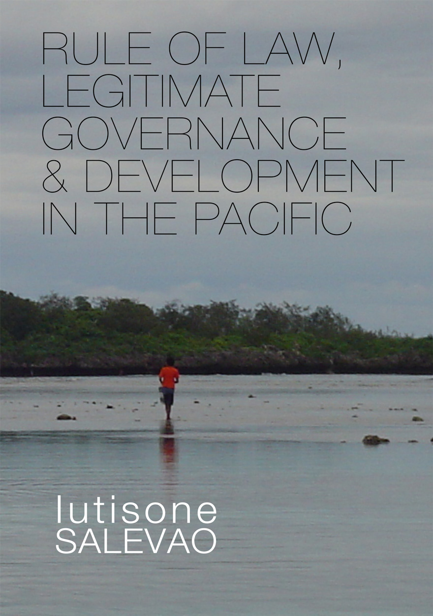 Rule of Law, Legitimate Governance & Development in the Pacific