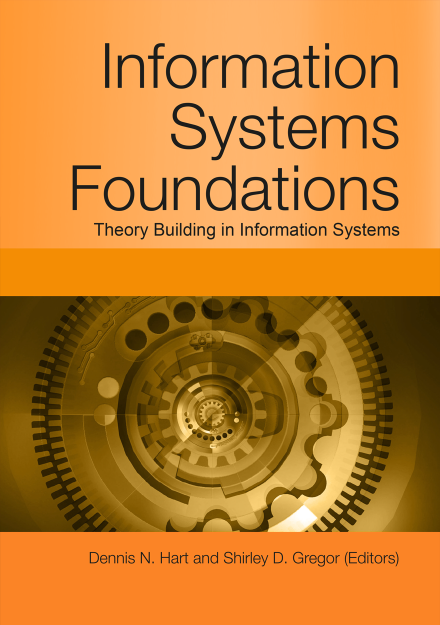 Information Systems Foundations: Theory Building in Information Systems