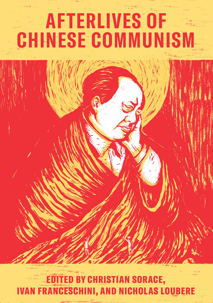 Afterlives of Chinese Communism