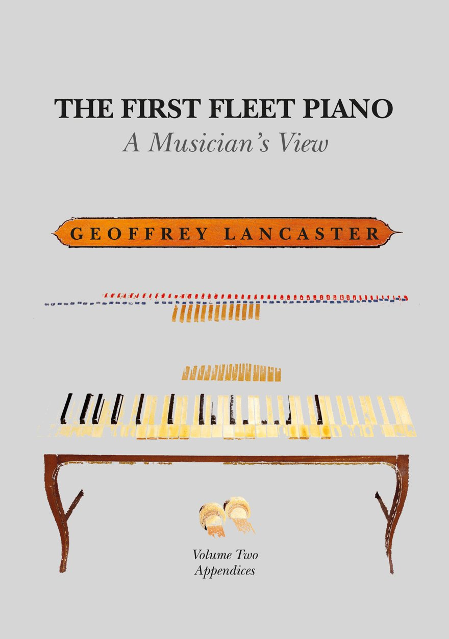 The First Fleet Piano: Volume Two Appendices